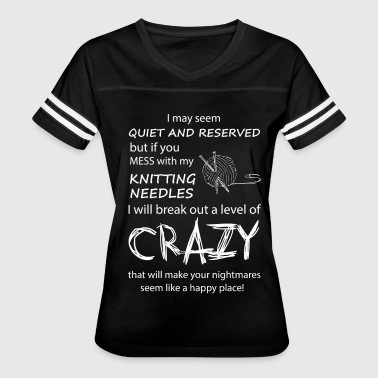 If you mess with my Knitting Needles - Women's Vintage Sport T-Shirt