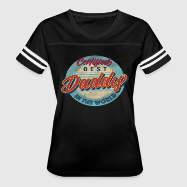 Certified Best Daddy in the World shirt mug stic - Women's Vintage Sport T-Shirt