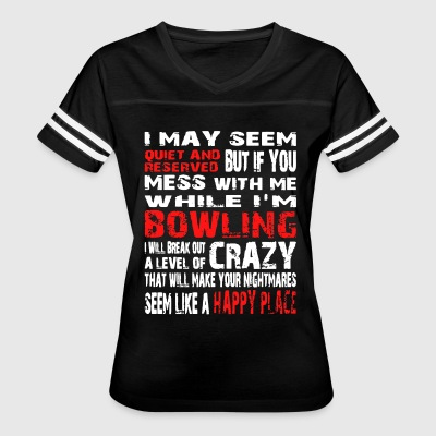 i may seem quiet and reserved but if you mess with - Women's Vintage Sport T-Shirt