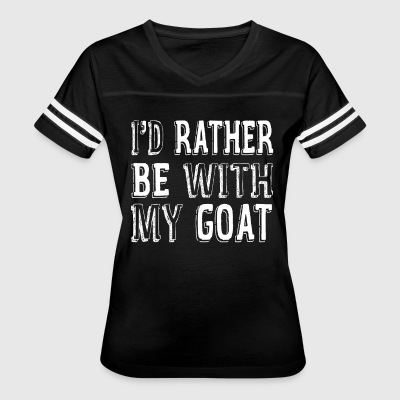 I'D Rather Be With My Goat - Women's Vintage Sport T-Shirt