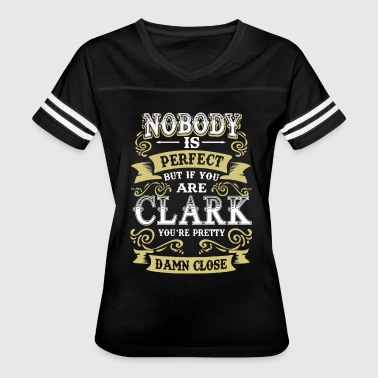 Nobody is perfect but if you are clark you're pret - Women's Vintage Sport T-Shirt