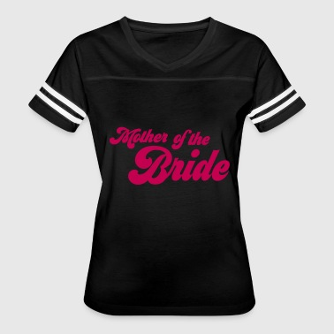 mother of the bride - Women's Vintage Sport T-Shirt