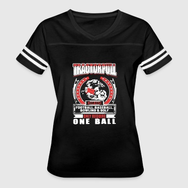 Tractor Pull Only Require One Ball Tee Shirt - Women's Vintage Sport T-Shirt