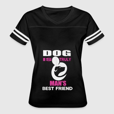 Dog is truly mans best friend - Women's Vintage Sport T-Shirt