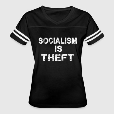 Socialism is Theft T-Shirt - Women's Vintage Sport T-Shirt