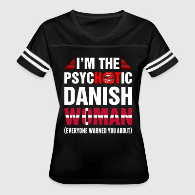 Im The Psychotic Danish Woman - Women's Vintage Sport T-Shirt