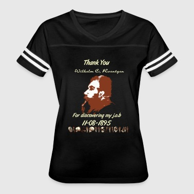 Thank You Wilhelm C. Roentgen - Women's Vintage Sport T-Shirt