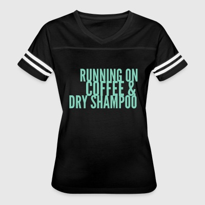 Running On Coffee & Dry Shampoo - Women's Vintage Sport T-Shirt