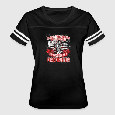Firefighter Brother Support Proud Family - Women's Vintage Sport T-Shirt