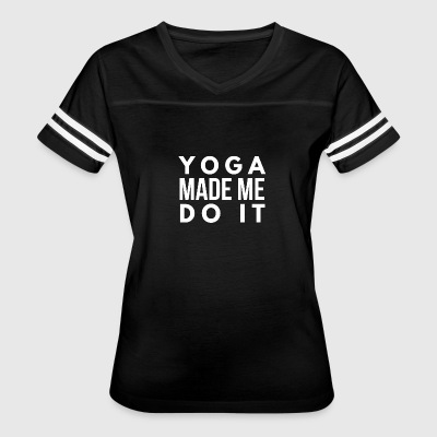 Yoga made me do it - Women's Vintage Sport T-Shirt