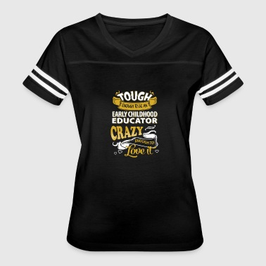 Touch enough to be an early childhood educator - Women's Vintage Sport T-Shirt