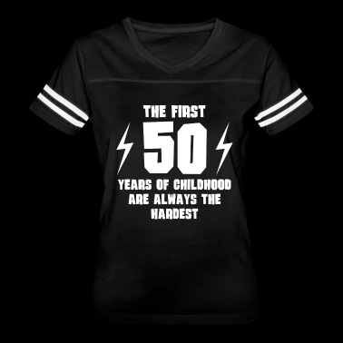 The First 50 Years Of Childhood - Women's Vintage Sport T-Shirt
