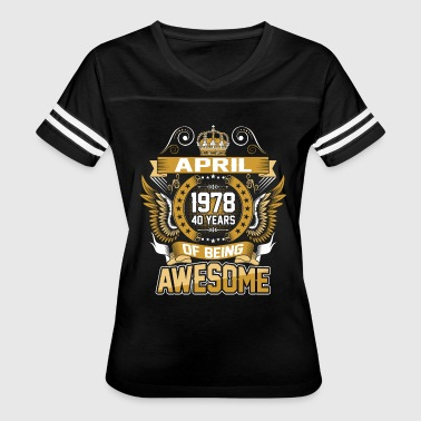 April 1978 40 Years Of Being Awesome - Women's Vintage Sport T-Shirt