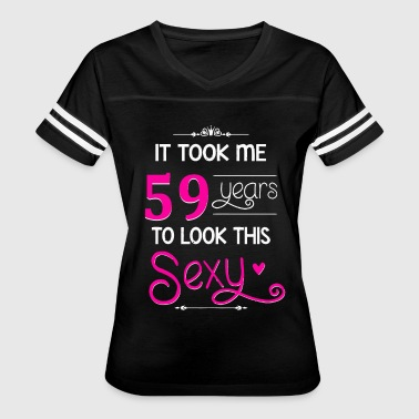 It Took Me 59 Years To Look This Sexy - Women's Vintage Sport T-Shirt