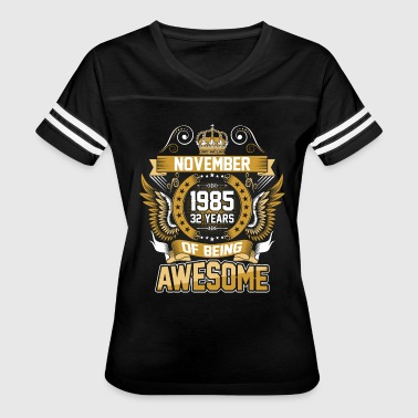November 1985 32 Years Of Being Awesome - Women's Vintage Sport T-Shirt