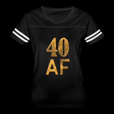 40 AF Shirt - 40th Birthday Gift Forrty Gift - Women's Vintage Sport T-Shirt