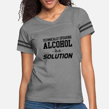 Alcohol Alcohol is a solution - Women's Vintage Sport T-Shirt