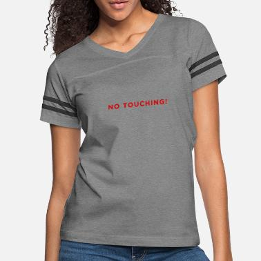 Arrested No Touching! - Women's Vintage Sport T-Shirt