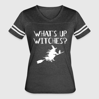 What Up Witches WHAT'S UP WITCHES? - Women's Vintage Sport T-Shirt
