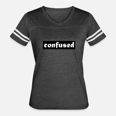 Best Design T-shit Confused Emotion T Shirt and Hoodie Design - Women's Vintage Sport T-Shirt