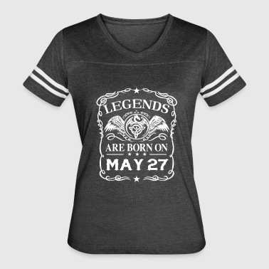 Legends are born on May 27 - Women's Vintage Sport T-Shirt