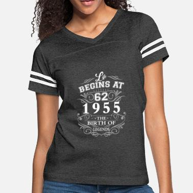 1955 Birth Of Legends Life begins 62 1955 The birth of legends - Women's Vintage Sport T-Shirt