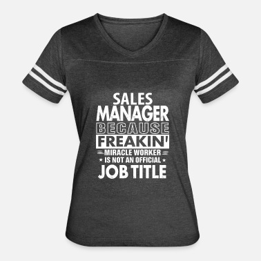 Job Manager Sales Manager job shirt Gift for Sales Manager - Women's Vintage Sport T-Shirt