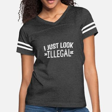 I Just Look Illegal Immigrant Distressed Style Lat - Women's Vintage Sport T-Shirt