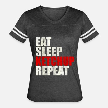 Ketchup Lover Eat Sleep Ketchup Repeat Ketchup Lover BBQ Gift - Women's Vintage Sport T-Shirt