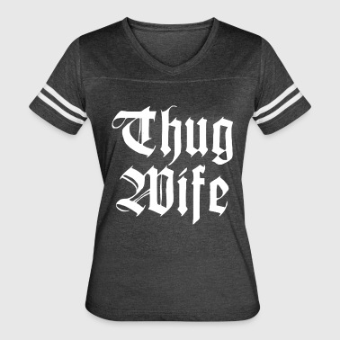 Thug Wife Thug Wife - Women's Vintage Sport T-Shirt