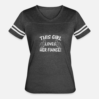 This Girl Loves Her Fiance This Girl Love Her Fiance - Women's Vintage Sport T-Shirt