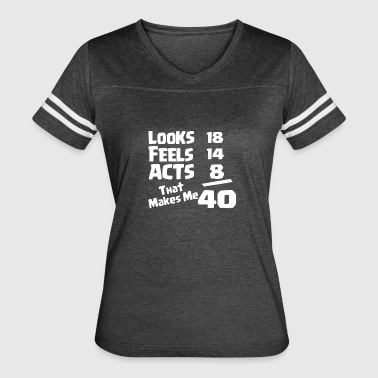 40th Birthday Looks Feels Acts - Women's Vintage Sport T-Shirt