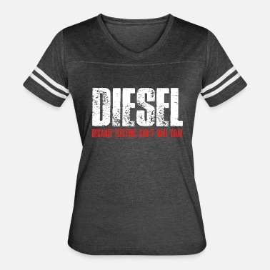 Cummins Diesel Because Electric Can t Roll Coal Funny - Women's Vintage Sport T-Shirt