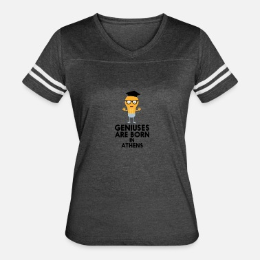 Athens Funny Geniuses are born in ATHENS Sd443 - Women's Vintage Sport T-Shirt