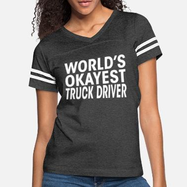 Ridic Worlds Okayest Truck Driver Funny T Shirt - Women's Vintage Sport T-Shirt