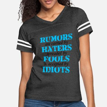 Fool Rumors Haters Fools Idiots Quote - Women's Vintage Sport T-Shirt