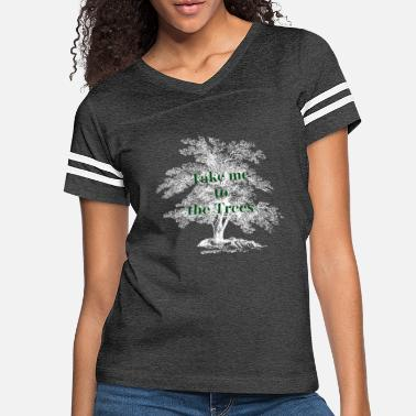 Trees Take me to the Trees - Women's Vintage Sport T-Shirt