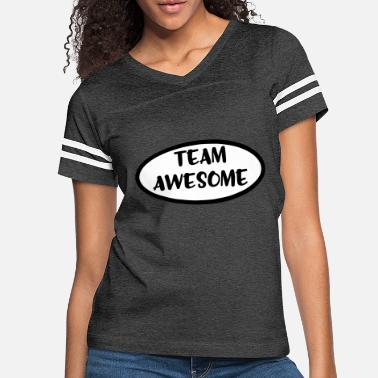 Team Awesome team awesome - Women's Vintage Sport T-Shirt