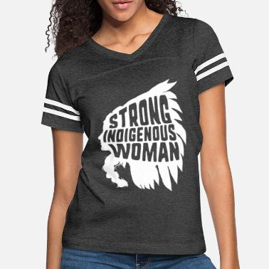 American Indian Strong Indigenous Woman Native American Indian - Women's Vintage Sport T-Shirt
