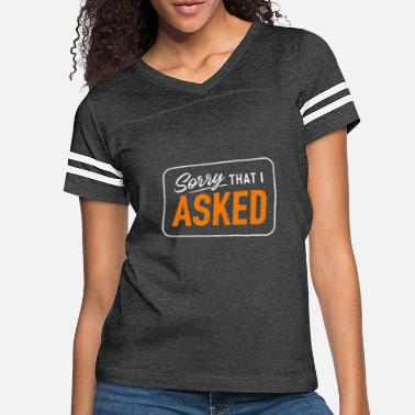 Sorry That I Asked - Women's Vintage Sport T-Shirt