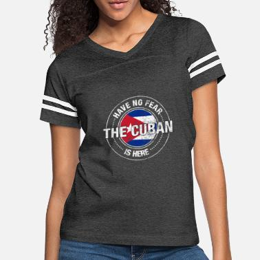 Cuba Have No Fear The Cuban Is Here - Women's Vintage Sport T-Shirt