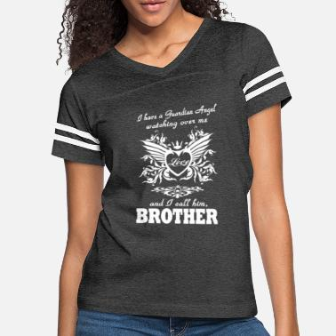 Guardian I Have A Guardian Angel Brother T Shirt - Women's Vintage Sport T-Shirt