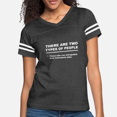 Two There Are Two Types Of People In This World - Women's Vintage Sport T-Shirt