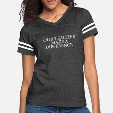 Difference Teacher make a difference - Women's Vintage Sport T-Shirt