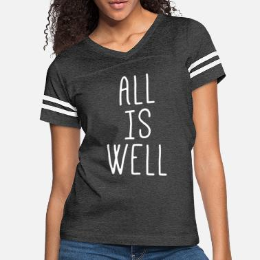 Alls Well All is Well - Women's Vintage Sport T-Shirt