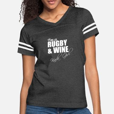 Rugby I m A Rugby And Wine Kinda Girl Funny - Women's Vintage Sport T-Shirt