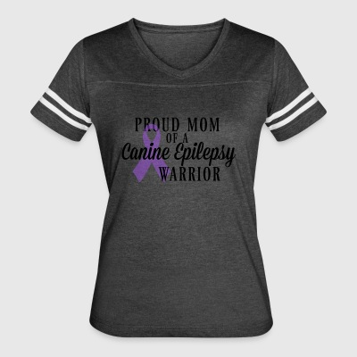 Proud Mom of a Canine Epilepsy Warrior - Women's Vintage Sport T-Shirt