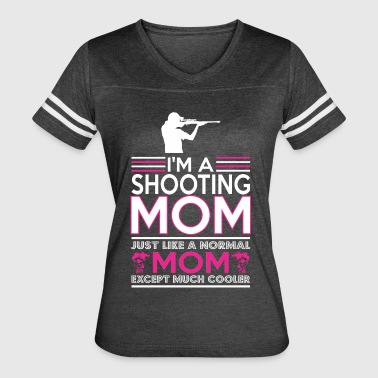 Im Shooting Mom Like Normal Mom Except Cooler - Women's Vintage Sport T-Shirt