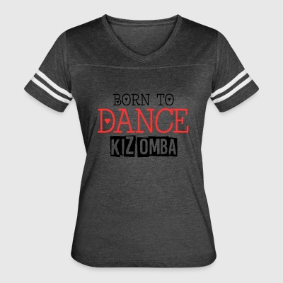 born to dance kizomba - Women's Vintage Sport T-Shirt