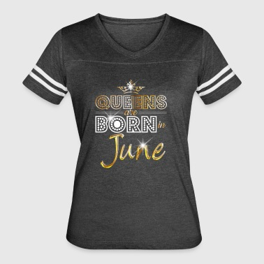 Queens are born in June - Gold - Women's Vintage Sport T-Shirt